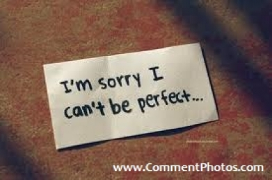 I am Sorry I cant be perfect - Written on paper