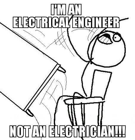 I am Electrical Engineer - Not an Electrician