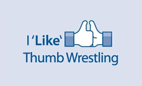 I Like Thumb Wrestling - Facebook Like Hand