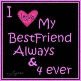 I Love My Best Friend Always and Forever