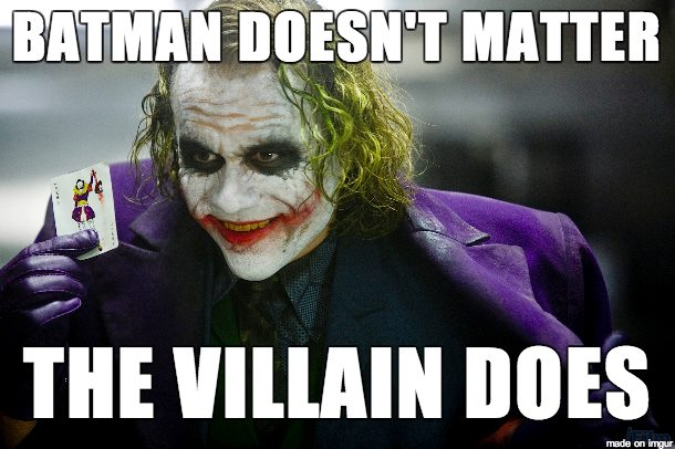 Batman Doesnt Matter - The Villain Does - Heath Ledger As Joker In Batman Dark Knight