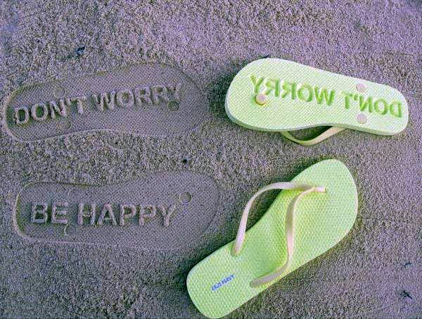 Dont Worry. Be Happy. - Sandals with Sealed Words