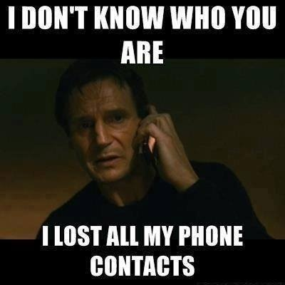 I Dont Know Who You Are. I Lost All My Contacts Taken - Liam Nielson