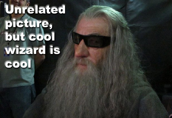 Unrelated Picture - But Cool Wizard is Cool - Hobbit Gandalf - The Lord Of The Rings
