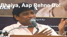 Bhaiya Aap Rehne Do - Johny Lever