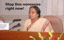 Stop This Nonsense Right Now - Meira Kumar