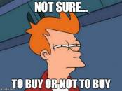Not Sure.. To Buy Or Not To Buy - Futurama Fry