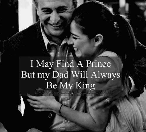 I may find a prince but Dad will always my King - Daughters Love