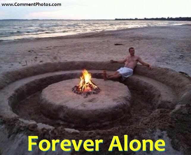 Forever Alone - Guy in Beach with campfire