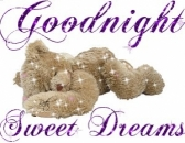 Good Night Sweet Dreams - Teddy Bear