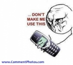 Dont Make Me Use this - Hit with Nokia 3310