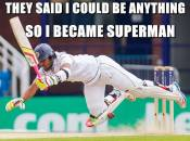 They Said I Could Be anything - Do I became a Superman - Flying Cricket