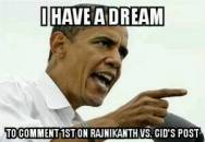 I Have A Dream to Comment In First 1st in Rajnikanth Vs CID Jokes Post -  - Barack Obama